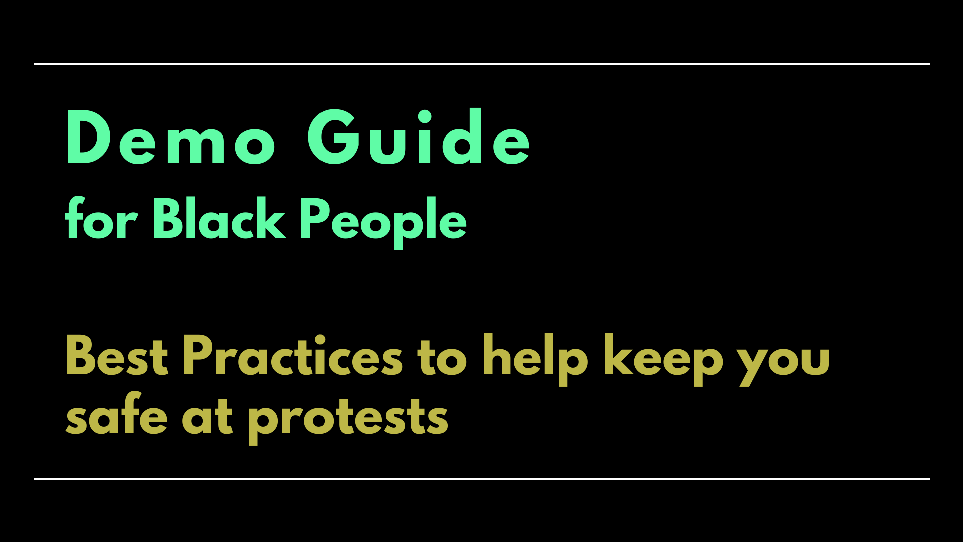 Text Graphic: Demo Guide for Black People - Best Practices to help keep you safe at protests