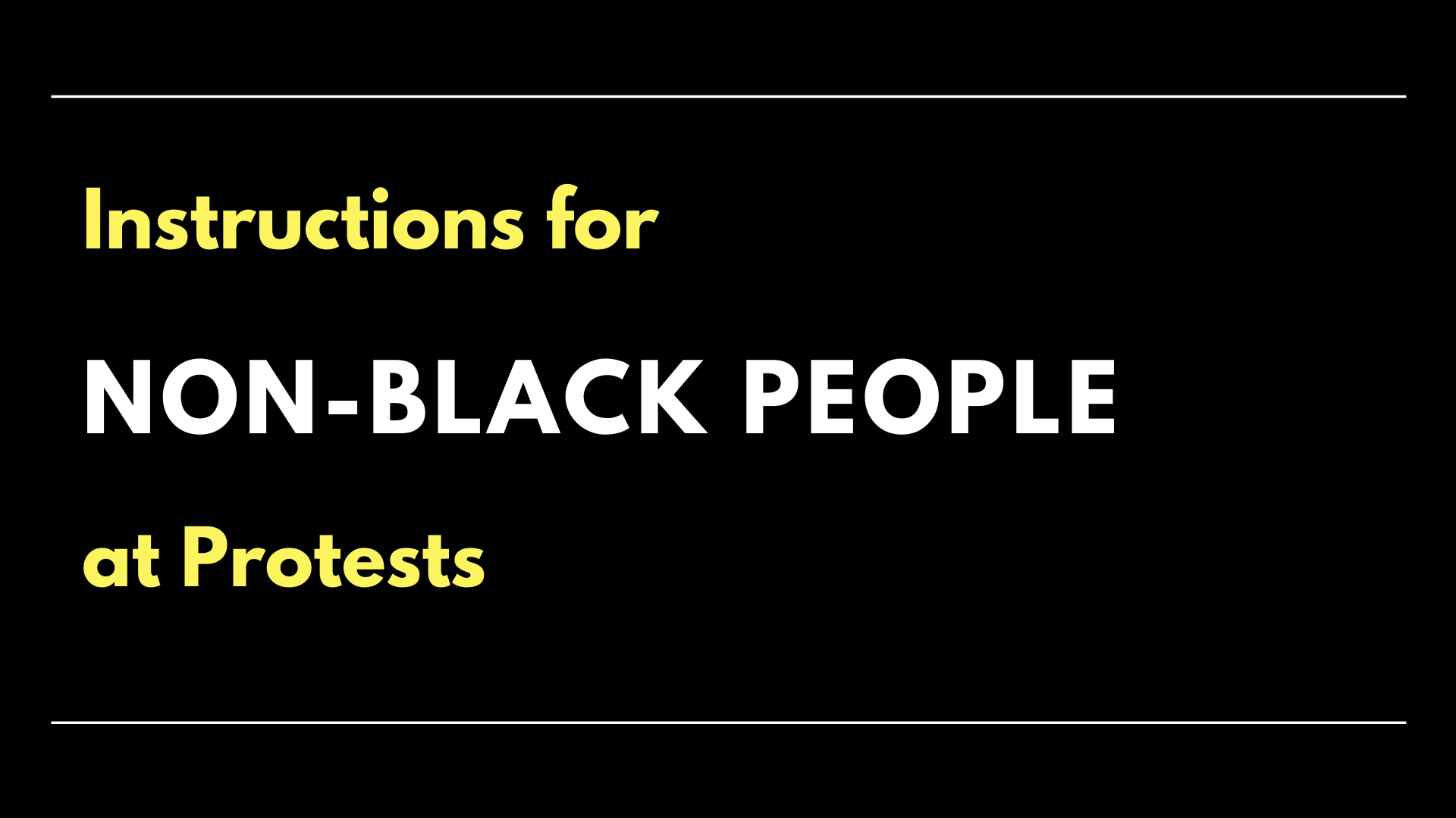 Text Graphic: Instructions for Non-Black People at Protests